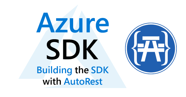 AutoRest and OpenAPI: The backbone of Azure SDK