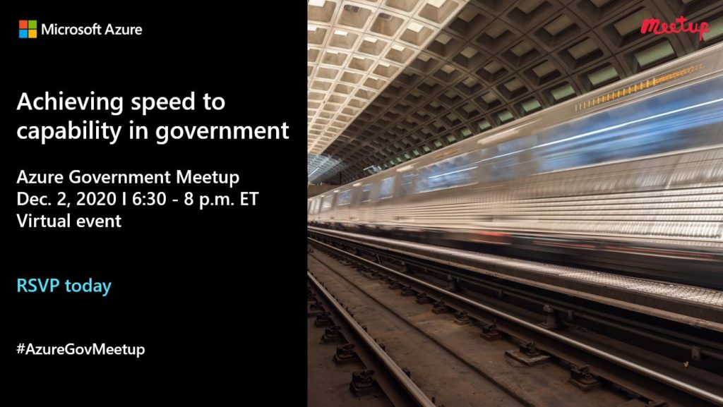 Join the meetup: Achieving speed to capability in government – Dec. 2, 2020
