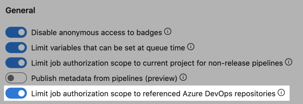"""Limit what a pipeline can access by turning on """"Limit job authorization scope to referenced Azure DevOps repositories"""""""