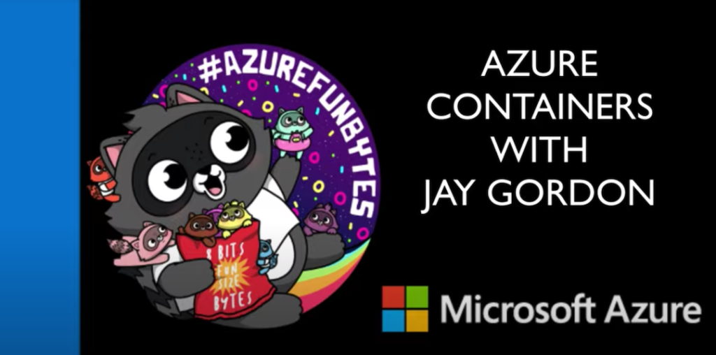 AzureFunBytes Short – Azure Containers (Kubernetes, Container Instances, More)