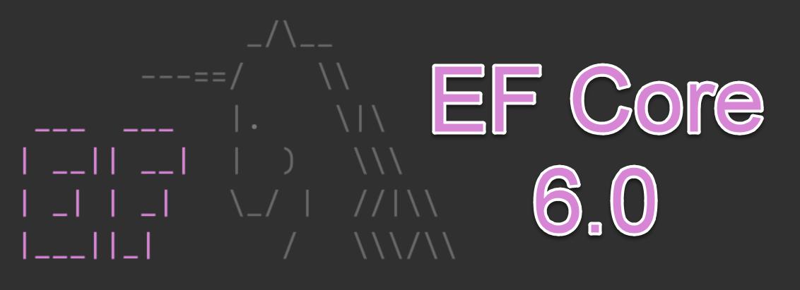 EF Core 6.0