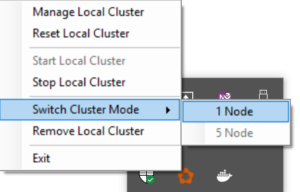 Machine generated alternative text: Manage Local Cluster Reset Local Cluster Start Local Cluster Stop Local Cluster Switch Cluster Mode Remove Local Cluster Exit 1 Node 5 Node