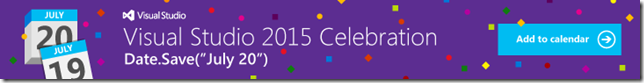 Visual Studio 2015 Celebration July 20th