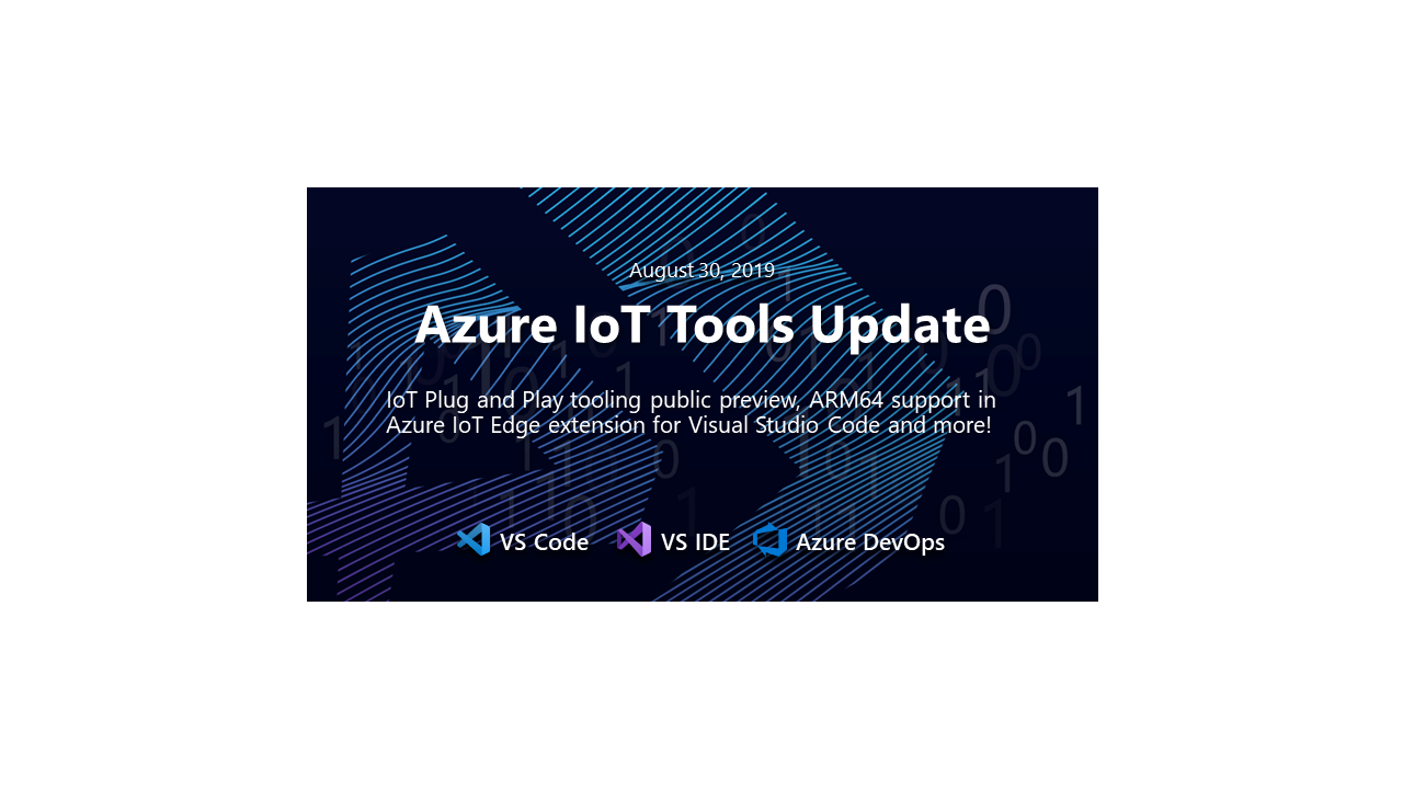 Azure IoT Tools August Update: IoT Plug and Play tooling public preview and more! | The Visual Studio Blog