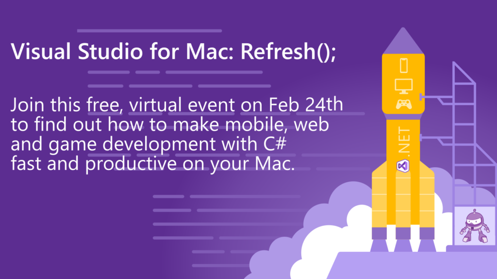 Announcing: Visual Studio for Mac: Refresh(); event on February 24