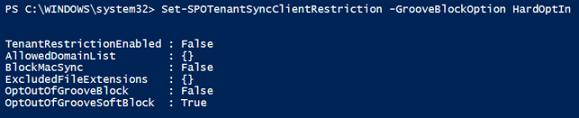 Screenshot of results from running Set-SPOTenantSyncClientRestriction -GrooveBlockOption HardOptIn.